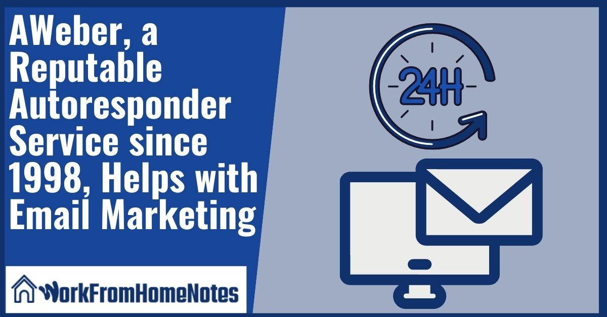 AWeber, a Reputable Autoresponder Service since 1998, Helps with Email Marketing