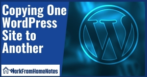 Copying One WordPress Site to Another