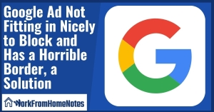 Google Ad Not Fitting in Nicely to Block and Has a Horrible Border, a Solution
