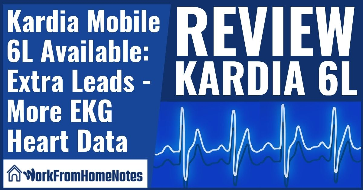 Kardia Mobile 6L Available: Extra Leads - More EKG Heart Data