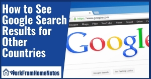 How to See Google Search Results for Other Countries