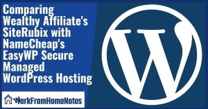 Comparing Wealthy Affiliate's SiteRubix with NameCheap's EasyWP Secure Managed WordPress Hosting