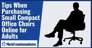 Tips When Purchasing Small Compact Office Chairs Online for Adults
