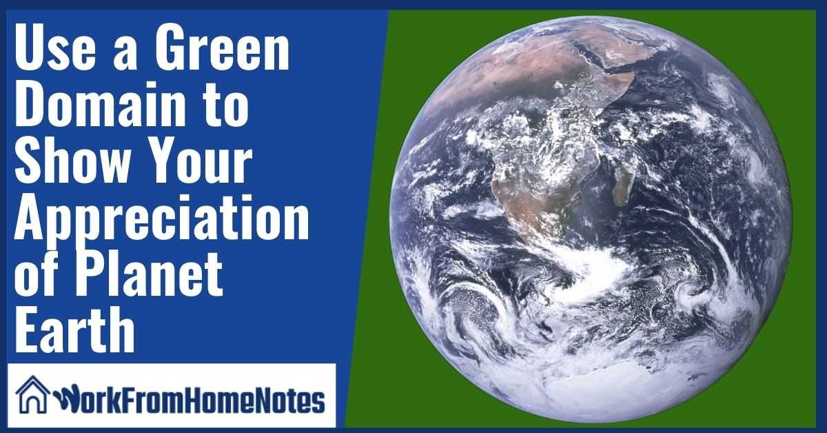Use a Green Domain to Show Your Appreciation of Planet Earth
