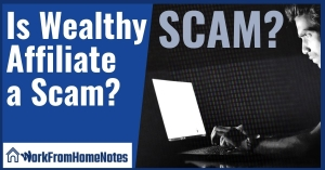 Is Wealthy Affiliate a Scam? No, they are not a scam.