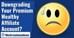 What Happens When You Downgrade Your Premium Wealthy Affiliate Account?